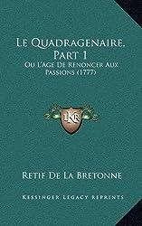 Le Quadragenaire, Part 1: Ou L'Age de Renoncer Aux Passions (1777)