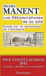 Les métamorphoses de la cité : Essai sur la dynamique de l'Occident