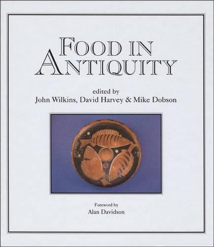 Food In Antiquity: Studies in Ancient Society and Culture (Classical Studies)