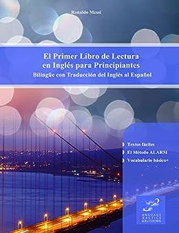 El Primer Libro de Lectura en Inglés para Principiantes: Bilingüe ...