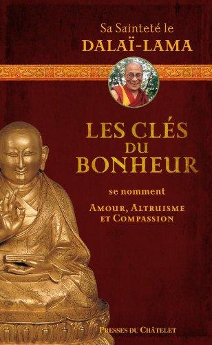 Les clés du bonheur se nomment amour, altruisme, compassion par Dalaï-Lama