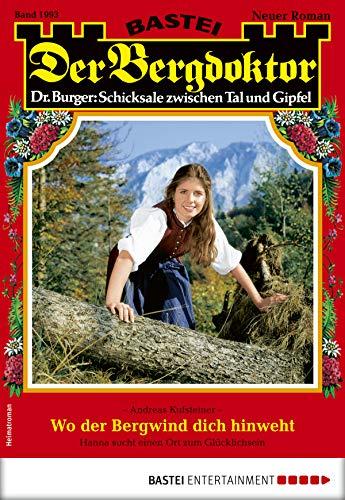 Der Bergdoktor 1993 - Heimatroman: Wo der Bergwind dich hinweht