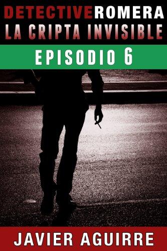 La Cripta Invisible: Episodio 6-Final (Detective Romera)