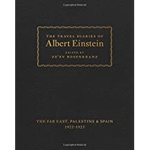 Travel Diaries of Albert Einstein: Far East, Palestine, and Spain, 1922-1923