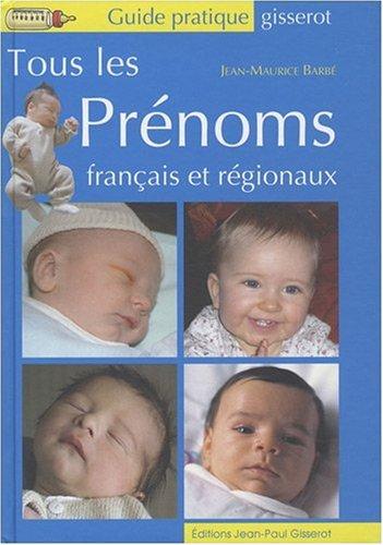 TOUS LES PRENOMS français et régionaux