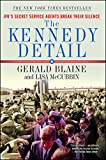 The Kennedy Detail: JFK's Secret Service Agents Break Their Silence