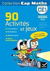 Cap Maths CE1 éd. 2016 - 90 Activités et jeux Consolidation, remédiation et différenciation
