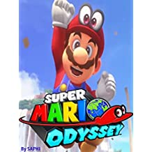 SUPER MARIO ODYSSEY STRATEGY GUIDE & GAME WALKTHROUGH, TIPS, TRICKS, AND MORE! (English Edition)