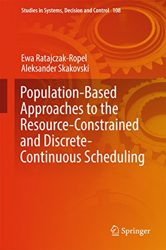 Population-Based Approaches to the Resource-Constrained and Discrete-Continuous Scheduling (Studies in Systems, Decision and Control Book 108) (English Edition)