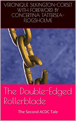 the-double-edged-rollerblade-the-second-acdc-tale-the-acdc-tales-book-2-english-edition
