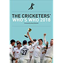 The Cricketers' Who's Who 2018 (English Edition)