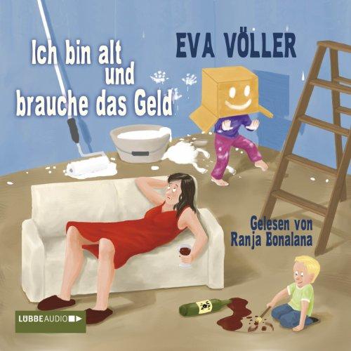 Buchseite und Rezensionen zu 'Ich bin alt und brauche das Geld' von Eva Völler
