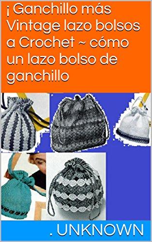 Ganchillo más Vintage lazo bolsos a Crochet ~ cómo un lazo ...