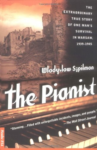The Pianist: the Extraordinary True Story of One Man