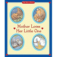 Mother Loves Her Little One Tell Me a Story by Carol Ottolenghi (2006-08-15)