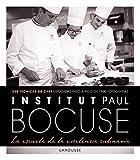 Institut Paul Bocuse. La escuela de la excelencia culinaria (Larousse - Libros Ilustrados/ Prácticos - Gastronomía)