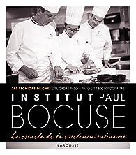 Institut Paul Bocuse. La escuela de la excelencia culinaria par Larousse Editorial