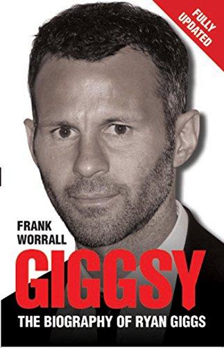 Giggsy - The Biography of Ryan Giggs (English Edition) -