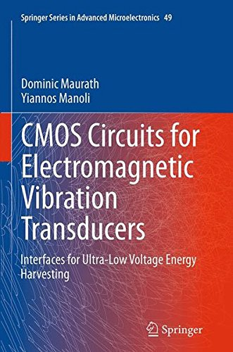 CMOS Circuits for Electromagnetic Vibration Transducers: Interfaces for Ultra-Low Voltage Energy Harvesting (Springer Series in Advanced Microelectronics)