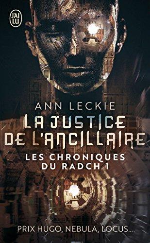 Les chroniques du Radch, Tome 1 : La justice de l'ancillaire par From J'ai lu