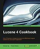 Lucene 4 Cookbook