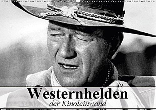 Westernhelden der Kinoleinwand (Wandkalender 2018 DIN A2 quer): Der Mythos vom amerikanischen Westernhelden (Monatskalender, 14 Seiten ) (CALVENDO Menschen)
