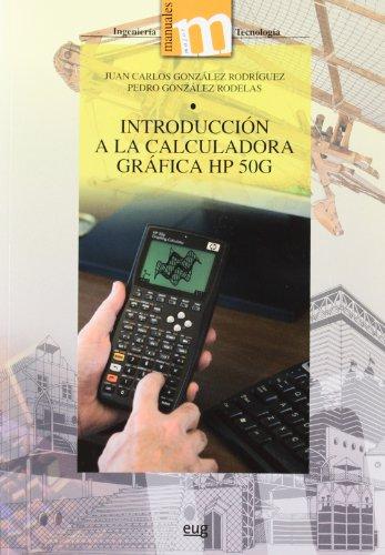 Introducción a la calculadora gráfica HP 50G (Manuales Major/ Ingeniería y Tecnología) por J.C González Rodríguez