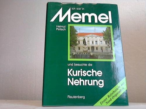 Ich war in Memel und besuchte die Kurische Nehrung. Erster Bericht einer Reise nach Nord- Ostpreußen