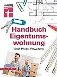 Handbuch Eigentumswohnung: Kauf, Pflege, Verwaltung I Von Stiftung Warentest