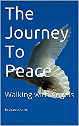 The Journey To Peace: Walking with Angels