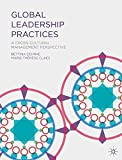 Global Leadership Practices: A Cross-Cultural Management Perspective