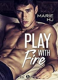 Play With Fire par Marie H-J.