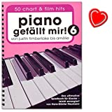 Piano gefällt mir! 50 Chart und Film Hits - Band 6 - Von Justin Timberlake bis Amélie - Das ultimative Spielbuch für Klavier - mit bunter herzförmiger Notenklammer