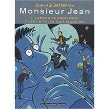 Monsieur Jean : Tome 1, L'amour, la concierge ; Tome 2, Les nuits les plus blanches