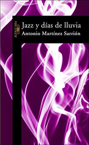 Jazz y Dias de Lluvia (HISPANICA) por Antonio Martínez Sarrión