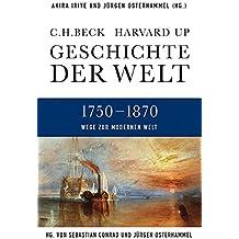 Geschichte der Welt  Wege zur modernen Welt: 1750-1870