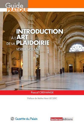 Introduction à l'art de la plaidoirie : Verba volant