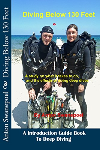 Diving Below 130 Feet: An Introduction Guide Book To Deep Diving (Scuba Diving 2) (English Edition)