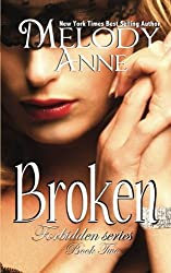 Broken (Forbidden Series) (Volume 2) by Melody Anne (2014-12-15)