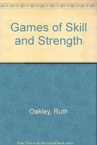 Games of Skill and Strength