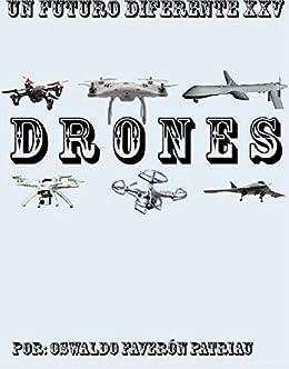 Drones (Un Futuro Diferente nº 25) eBook: Oswaldo Enrique Faverón ...
