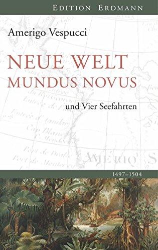 Neue Welt Mundus Novus: und Vier Seefahrten (Edition Erdmann)