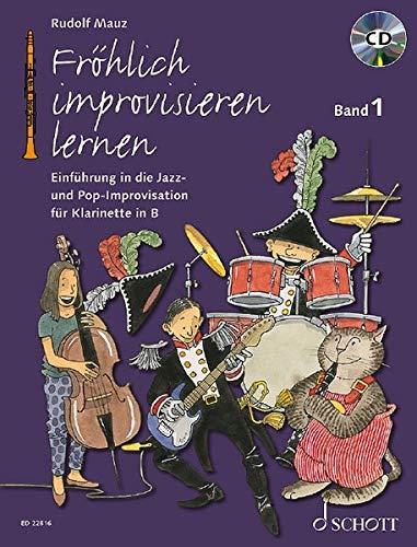 Fröhlich improvisieren lernen: Einführung in die Jazz- und Pop-Improvisation. Band 1. Klarinette. Ausgabe mit CD. (Die fröhliche Klarinette)