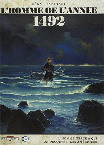 L'Homme de l'année T6-1492 - L'homme grâce à qui on découvrit les Amériques