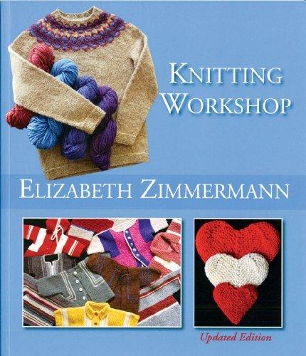 Elizabeth Zimmermann's Knitting Workshop (Updated and Expanded Edition) by Elizabeth Zimmermann (2013-12-06) (Zimmermanns Elizabeth Knitting)