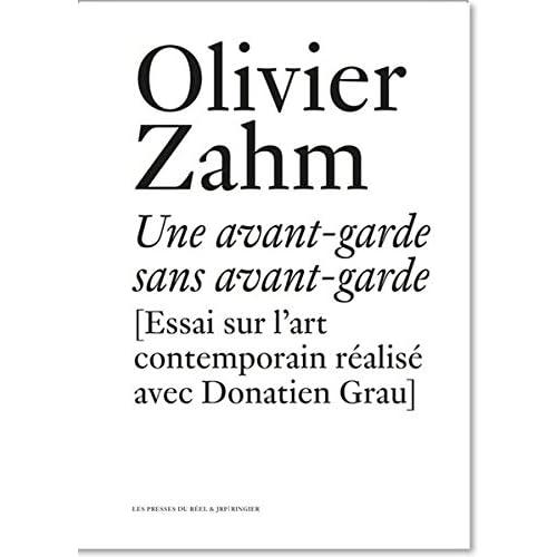 Olivier Zahm: Une Avant-Garde Sans Avant-Garde Essai sur l'Art