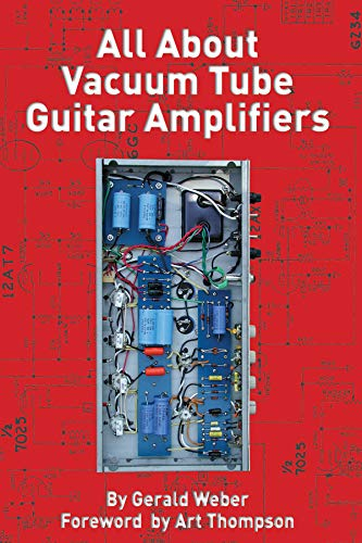 All about Vacuum Tube Guitar Amplifiers (Weber Tube)