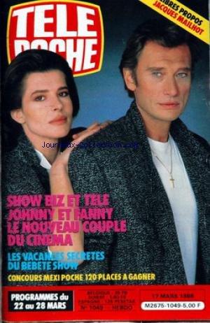 TELE POCHE [No 1049] du 17/03/1986 - JACQUES MAILHOT - JOHNNY HALLYDAY ET FANNY ARDANT - CINEMA - LE BEBETE SHOW.