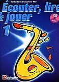 Ecouter, lire et jouer Saxophone alto Vol.1 (+CD)