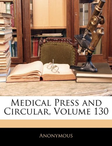 Medical Press and Circular, Volume 130